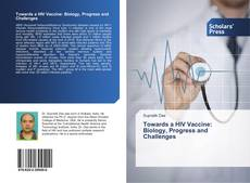 Bookcover of Towards a HIV Vaccine: Biology, Progress and Challenges