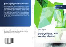 Couverture de Machine Vision for Human Activity Recognition: Features & Algorithms