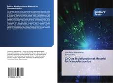 Bookcover of ZnO as Multifunctional Material for Nanoelectronics