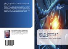 Bookcover of Life's Six Elements as a Chemical Compound Lab Manual