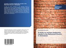 Bookcover of A study on women leadership trends in the Reformed Church in Zimbabwe