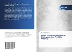 Bookcover of Notes from the Underground: Dialogue with a World in Disarray