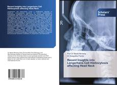 Bookcover of Recent Insights into Langerhans Cell Histiocytosis affecting Head Neck