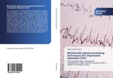 Bookcover of Multimodal signal processing techniques for chip-based telemetric ECG