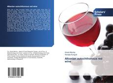 Bookcover of Albanian autochthonous red wine