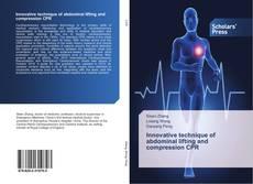 Copertina di Innovative technique of abdominal lifting and compression CPR