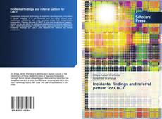 Bookcover of Incidental findings and referral pattern for CBCT