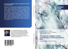 Bookcover of The role of oxidative stress and fibrosis in HCV-associated HCC