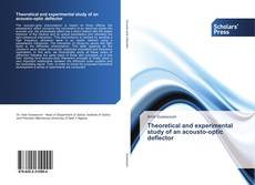 Bookcover of Theoretical and experimental study of an acousto-optic deflector