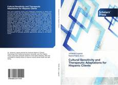 Bookcover of Cultural Sensitivity and Therapeutic Adaptations for Hispanic Clients