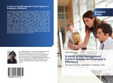 Bookcover of A study of the Management Control System on Employee's Efficiency