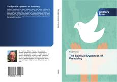 Bookcover of The Spiritual Dynamics of Preaching