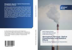 Bookcover of Atmospheric Aerosols, Optical Characteristics, Radiative Effects