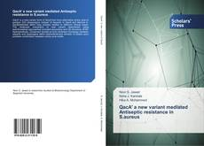 Bookcover of QacA′ a new variant mediated Antiseptic resistance in S.aureus