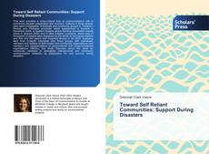Bookcover of Toward Self Reliant Communities: Support During Disasters