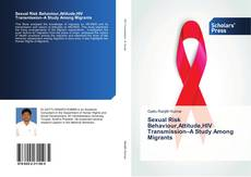 Обложка Sexual Risk Behaviour,Attitude,HIV Transmission–A Study Among Migrants