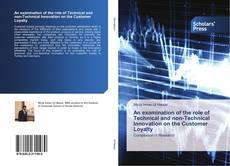 Bookcover of An examination of the role of Technical and non-Technical Innovation on the Customer Loyalty