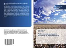 Bookcover of An Economic Analysis of Bt-Cotton in Middle Gujarat
