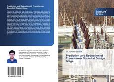 Bookcover of Prediction and Reduction of Transformer Sound at Design Stage
