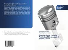 Structural and Thermal Analysis of Silver coated Piston Crown kitap kapağı
