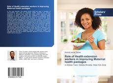 Bookcover of Role of Health extension workers in improving Maternal health packages