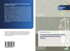 Bookcover of Levels of Some Selected Trace and Essential Elements in Honey
