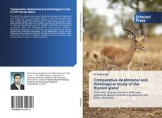 Bookcover of Comparative Anatomical and Histological study of the thyroid gland