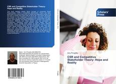 Bookcover of CSR and Competitive Stakeholder Theory: Hope and Reality