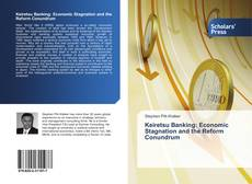 Bookcover of Keiretsu Banking: Economic Stagnation and the Reform Conundrum
