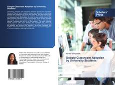 Bookcover of Google Classroom Adoption by University Students