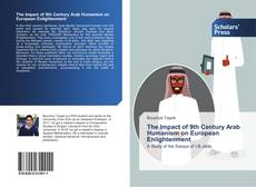 The Impact of 9th Century Arab Humanism on European Enlightenment kitap kapağı