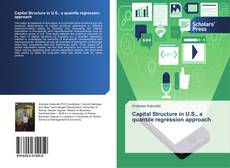 Bookcover of Capital Structure in U.S., a quantile regression approach