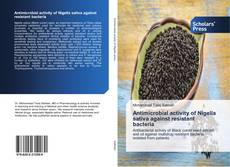 Antimicrobial activity of Nigella sativa against resistant bacteria kitap kapağı