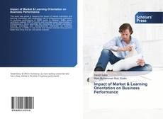Bookcover of Impact of Market & Learning Orientation on Business Performance