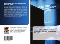 Bookcover of Android Based Corporation Complaint System using Voice Module