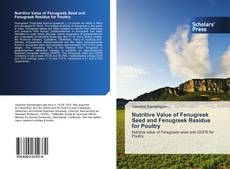 Copertina di Nutritive Value of Fenugreek Seed and Fenugreek Residue for Poultry