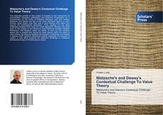 Couverture de Nietzsche's and Dewey's Contextual Challenge To Value Theory