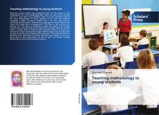 Bookcover of Teaching methodology to young students
