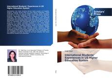 Bookcover of International Students' Experiences in US Higher Education System