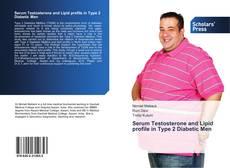 Portada del libro de Serum Testosterone and Lipid profile in Type 2 Diabetic Men
