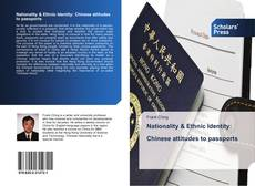 Bookcover of Nationality & Ethnic Identity: Chinese attitudes to passports
