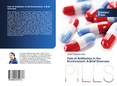 Обложка Fate of Antibiotics in the Environment: A Brief Overview
