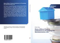 Buchcover von Role of Micro Finance Institutions in Promoting the Socioeconomic Life
