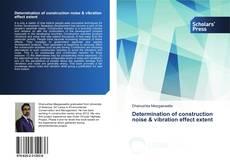 Bookcover of Determination of construction noise & vibration effect extent