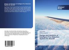 Bookcover of Design and Analysis of Intelligent Fire Detection System for Aircraft