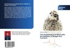 Copertina di The Performance of Quail with the Addition of Ginger and Turmeric