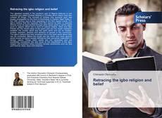 Capa do livro de Retracing the igbo religion and belief