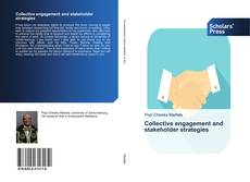 Bookcover of Collective engagement and stakeholder strategies