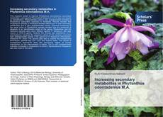 Capa do livro de Increasing secondary metabolites in Phyllanthus odontadenius M.A.
