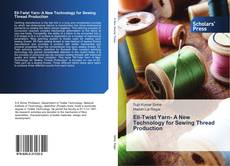 Bookcover of Eli-Twist Yarn- A New Technology for Sewing Thread Production